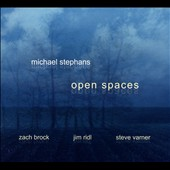 Michael Stephans: Open Spaces [Digipak]