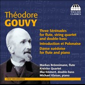 Th&eacute;odore Gouvy: Serenades for Flute and Strings; Introduction et Polonaise; Danse suedoise / Markus Bronnimann, flute
