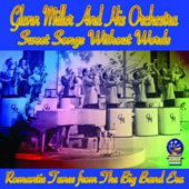 Glenn Miller/Glenn Miller & His Orchestra: Sweet Songs Without Words