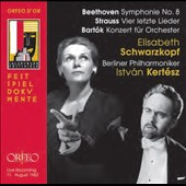 Beethoven: Symphony No. 8; Strauss: Four Last Songs; Bartok: Concerto for Orchestra