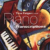 Tina Faigen Plays Piano Transcriptions