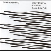 Vlady Bystrov/Anto Pett/Anne-Liis Poll: The  Enchanted 3