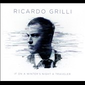 Ricardo Grilli: If On A Winter's Night A Traveler [Digipak]