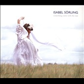 Isabel Sorling: Something Came with the Sun [Digipak]
