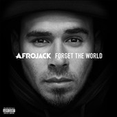 Afrojack (DJ): Forget the World [Deluxe Edition] [PA] *