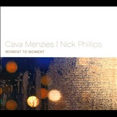 Cava Menzies/Nick Phillips: Moment To Moment [Digipak]