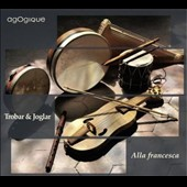 Trobar & Joglar - Medieval songs of the troubadours on Occitan and French texts / Alla francesca