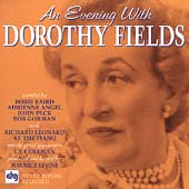 Dorothy Fields: An Evening with Dorothy Fields
