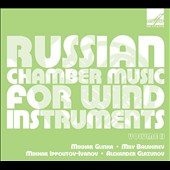 Russian Chamber Music for Wind Instruments, Vol. 2 - Music by Glinka, Balakirev, Glazunov & Ippolitov-Ivanov