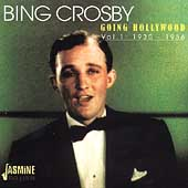 Bing Crosby: Going Hollywood, Vol. 1: 1930-1936