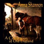 Anna Shannon: A Celebration of Old Egland