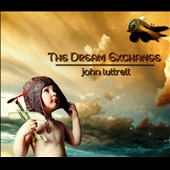 John Luttrell: The  Dream Exchange [Digipak]