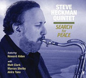 Steve Heckman Quintet/Steve Heckman: Search for Peace [Digipak]