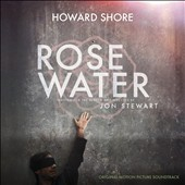 Howard Shore (Composer): Rosewater [Original Motion Picture Soundtrack] [Digipak]