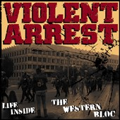 Violent Arrest: Life Inside the Western Bloc
