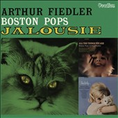 Boston Pops: Jalousie;  All the Things You Are; Tenderly (3 Classic Albums) / Boston Pops; Arthur Fiedler