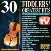 Various Artists: 30 Fiddler's Greatest Hits: By the World's Great Fiddle Players