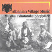 Various Artists: Albanian Village Music 1930