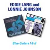 Eddie Lang/Lonnie Johnson: Blue Guitars, Vols. 1 & 2