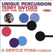 Terry Snyder & the All Stars/Terry Snyder: Unique Percussion / Gentle Purr-Cussion