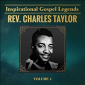 Rev. Charles Taylor: Inspirational Gospel Legends, Vol. 4 [6/30]