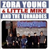 Little Mike/The Tornadoes/Zora Young: Friday Night