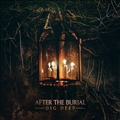 After the Burial (Progressive Metal): Dig Deep [Slipcase] *