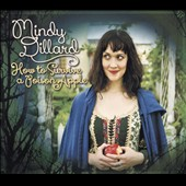 Mindy Dillard: How to Survive a Poison Apple [Slipcase]
