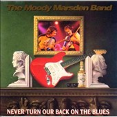 Moody Marsden: Never Turn Our Back on the Blues