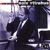 The Music of Rolv Yttrehus / Suben, Rowe, Jarvis, et al