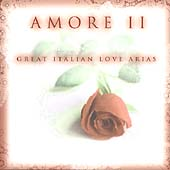 Amore II - Great Italian Love Arias