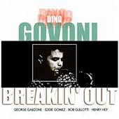 Dino Govoni: Breakin' Out