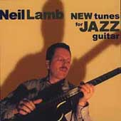 Neil Lamb: New Tunes for Jazz Guitar