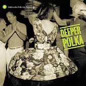 Various Artists: Deeper Polka: More Dance Music From the Midwest