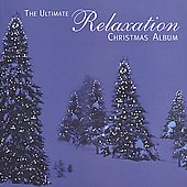 Various Artists: Ultimate Relaxation Christmas Album