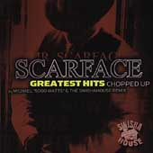 Scarface: Greatest Hits Chopped Up [PA] [Slow]