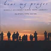 Hear my Prayer / Keene, Hong, Voices of Ascension