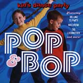Kid's Dance Express: The Kid's Dance Party: Pop & Bop