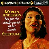 Marian Anderson (Contralto Vocals): He's Got the Whole World in His Hands