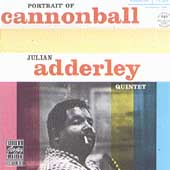 Cannonball Adderley/Cannonball Adderley Quintet: Portrait of Cannonball