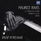 Ravel: Le Tombeau de Couperin, etc / David Korevar