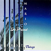 Mario DePriest: First Things First