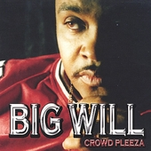 Big Will: Crowd Pleeza