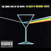 Richard Cheese: The Sunny Side of the Moon: The Best of Richard Cheese [PA]