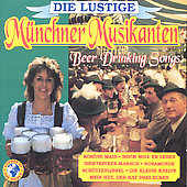 Die Lustige Munchen Musikanten: Beer Drinking Songs