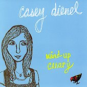 Casey Dienel: Wind-Up Canary