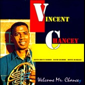 Vincent Chancey: Welcome Mr. Chancey
