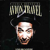 Avion Travel: Vivo di Canzoni