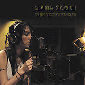 Maria Taylor (Singer/Songwriter): Lynn Teeter Flower