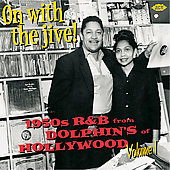 Various Artists: On with the Jive!: 1950's R & B from Dolphin's of Hollywood